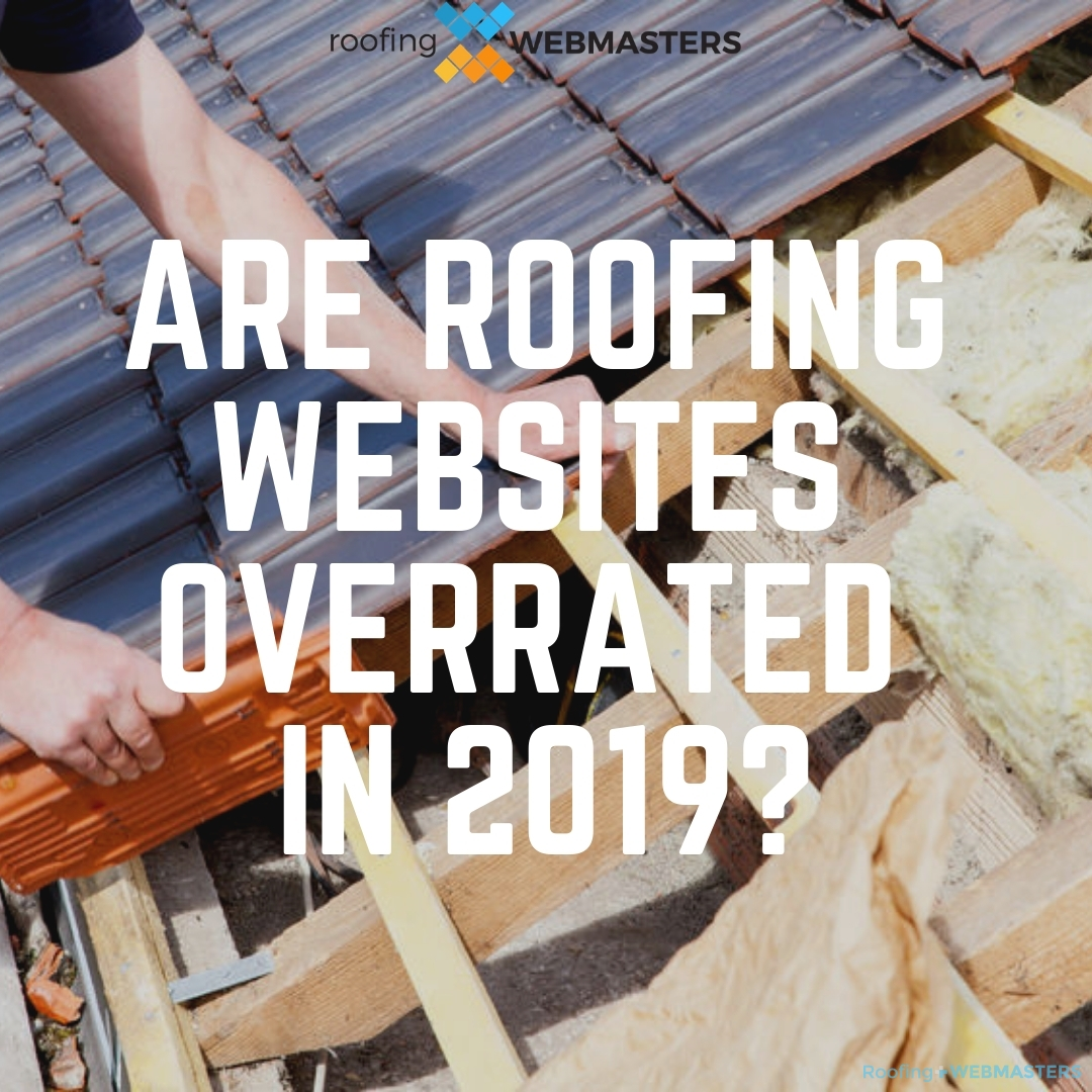 Are Roofing Websites Overrated in 2019 Blog Cover