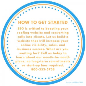SEO Is Critical To Boosting Your Roofing Website And Converting Calls Into Clients. Let Us Build a Website That Will Increase Your Online Visibility, sales, And Business Success. What Are You Waiting For? Call Us Today To Learn About Our Month-To-Month Plans; No Long-Term Commitments Or Start-Up Fees Required. 800-353-5758.