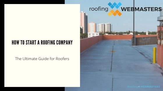 How To Start a Roofing Company
