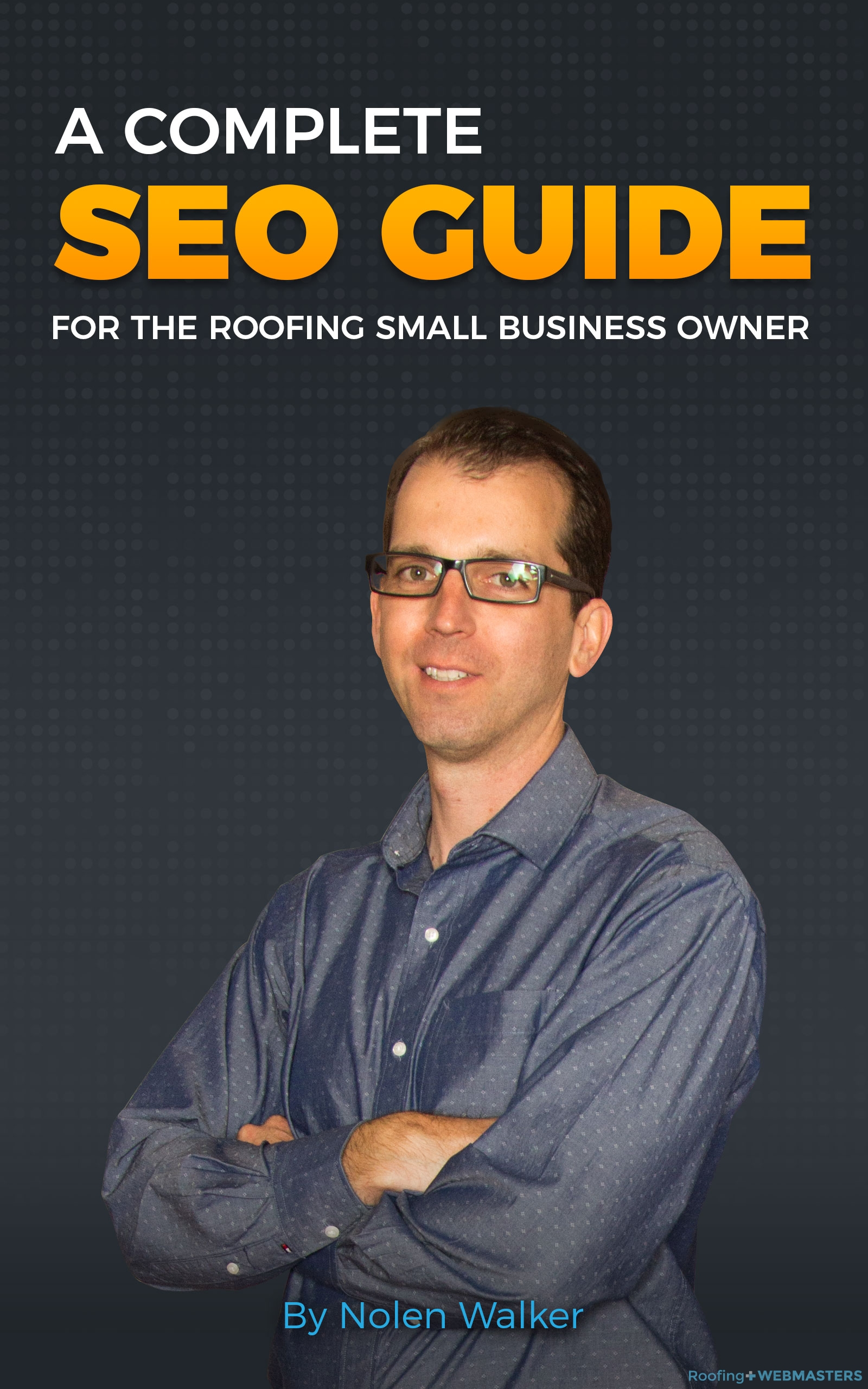 The Complete SEO Guide for the Roofing Small Business Owner