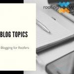 Roofing Blog Topics