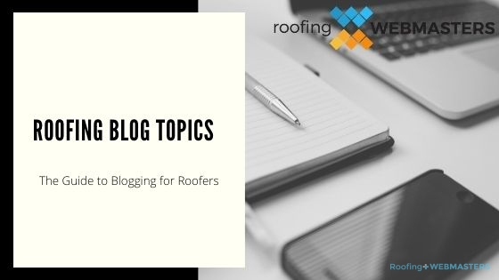 Roofing Blog Topics