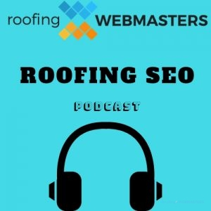 Roofing SEO Podcast Cover Art