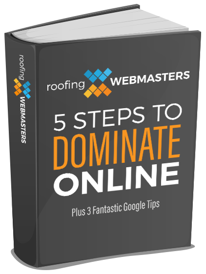 Roofing Webmasters 5 Steps To Dominate Online