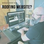 Should I Invest in a Roofing Website Blog Cover